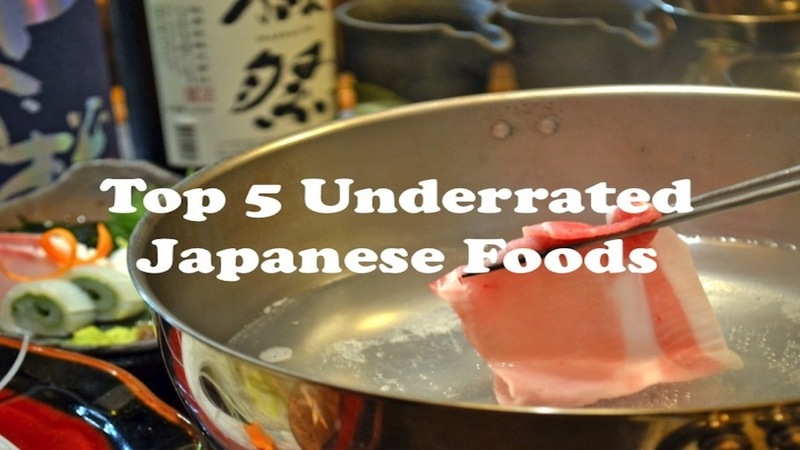 Top 5 Underrated Japanese Foods You Should Never Leave Japan Without Trying