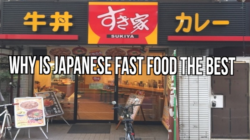 Why is Japanese Fast Food the Best