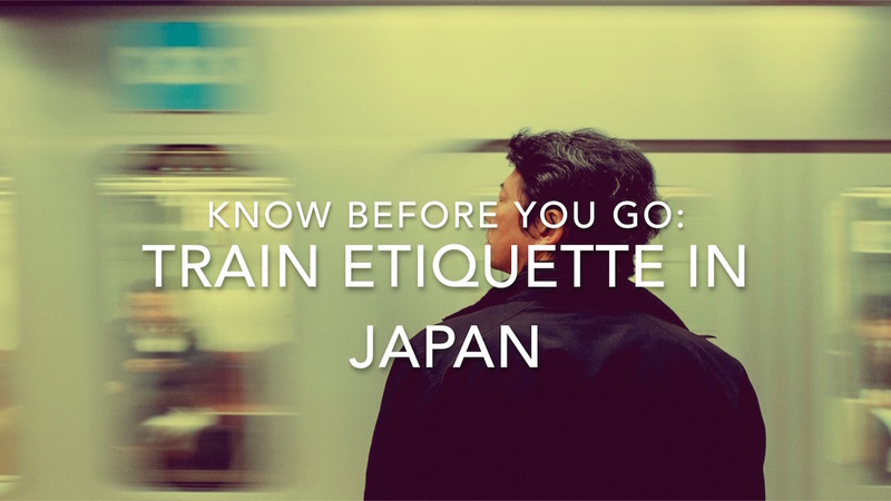 Know Before You Go: Train Etiquette in Japan